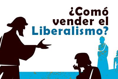 Curso: como vender el liberalismo